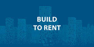 A New Dawn of Living – Build to Rent