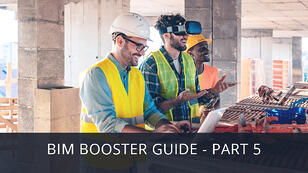 BIM Booster Guide: Top 5 recommendations to accelerate BIM adaption across your organization and projects