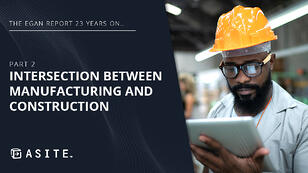 The Egan Report 23 years on… Part 2: Intersection between manufacturing and construction