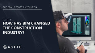 The Egan Report 23 years on… Part 3: How has BIM changed the construction industry?