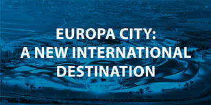 Europa City - a New International Destination.