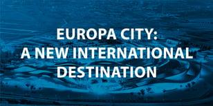 Europa City - a New International Destination.