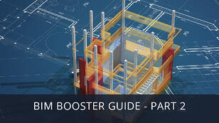BIM Booster Guide: Top 5 Features your BIM Authoring Tool Should Have
