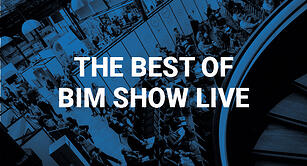 The Best of BIM Show Live – The Biggest Takeaways
