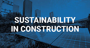 Sustainability in Construction- The Leaders and Innovators