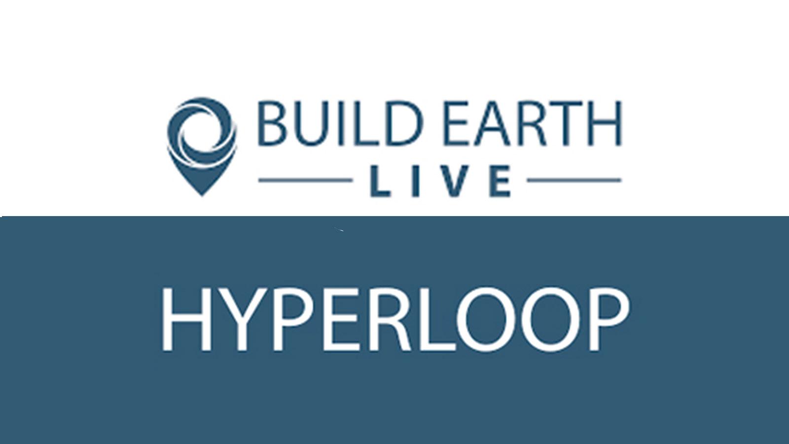 Build Earth Live Hyperloop