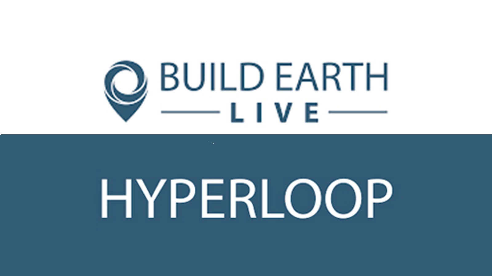 Build Earth Live Hyperloop