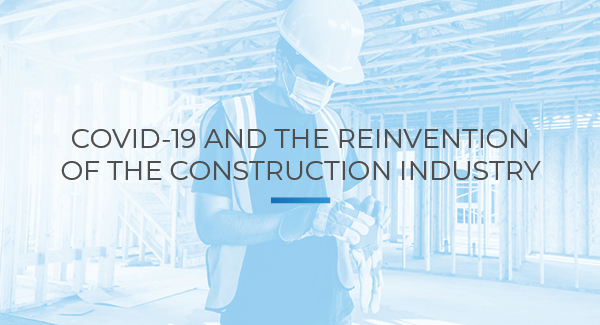 COVID-19 and the reinvention of the construction industry
