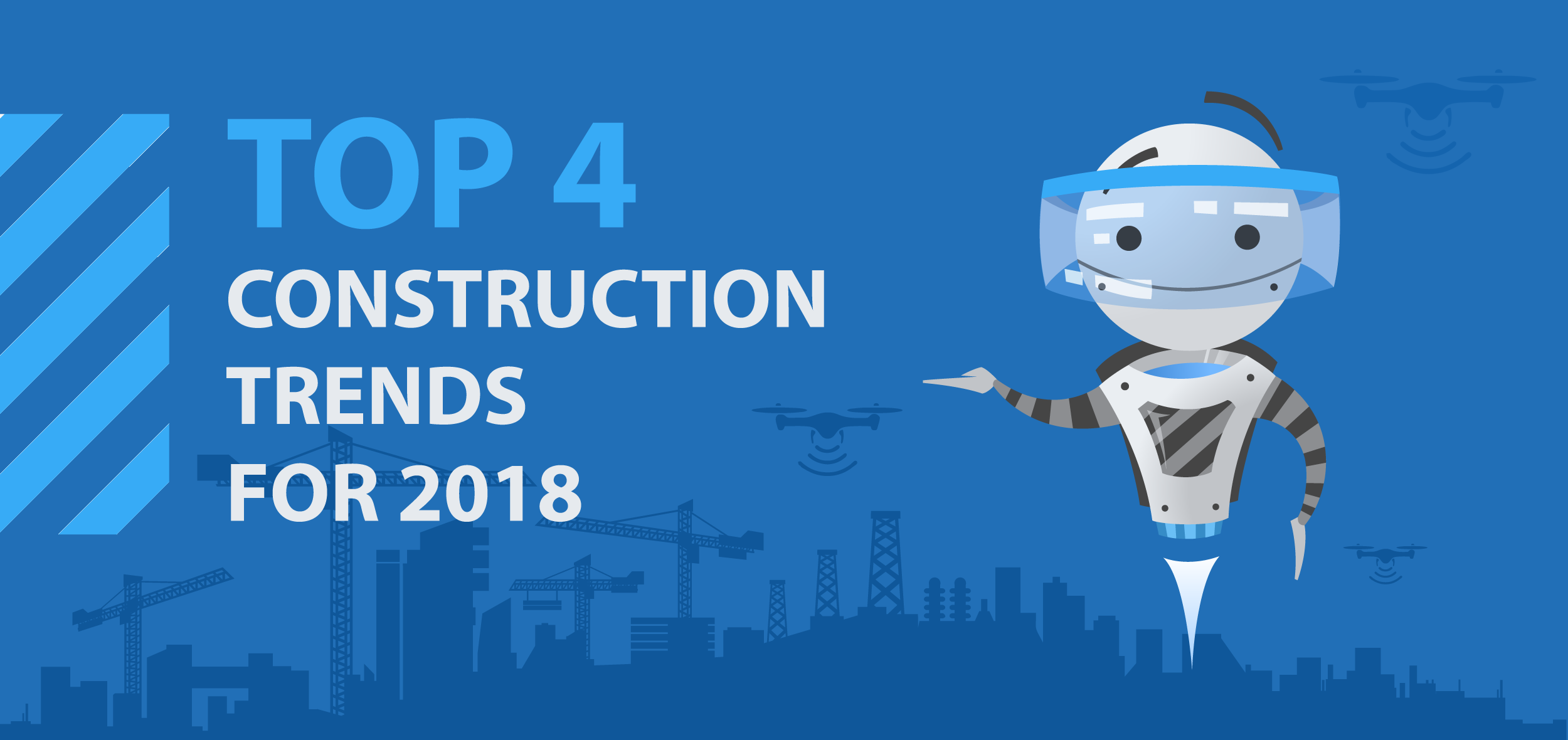 TOP 4, Construction Trends For 2018